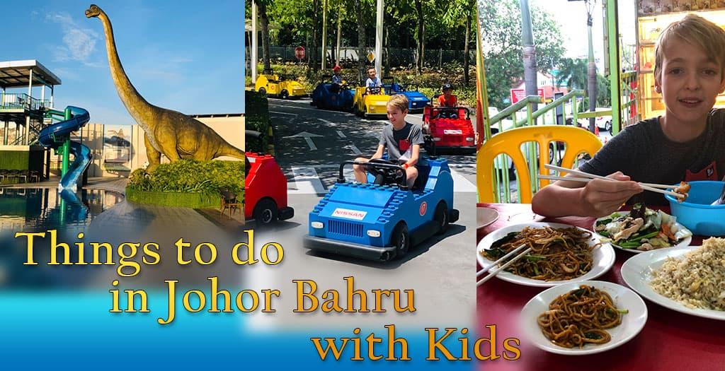 things_to_do_Johor_Bahru with kids